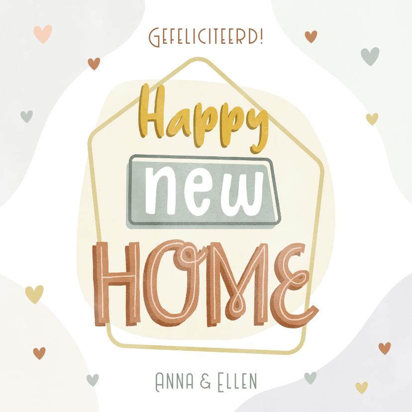 Felicitatiekaarten - Leuke Happy New Home felicitatiekaart met hartjes