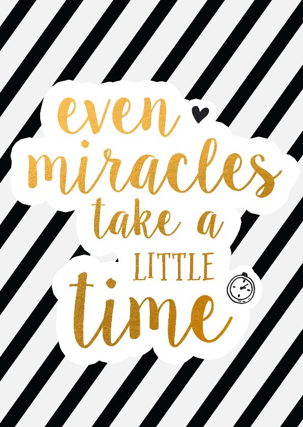 Felicitatiekaarten - Miracles take little time