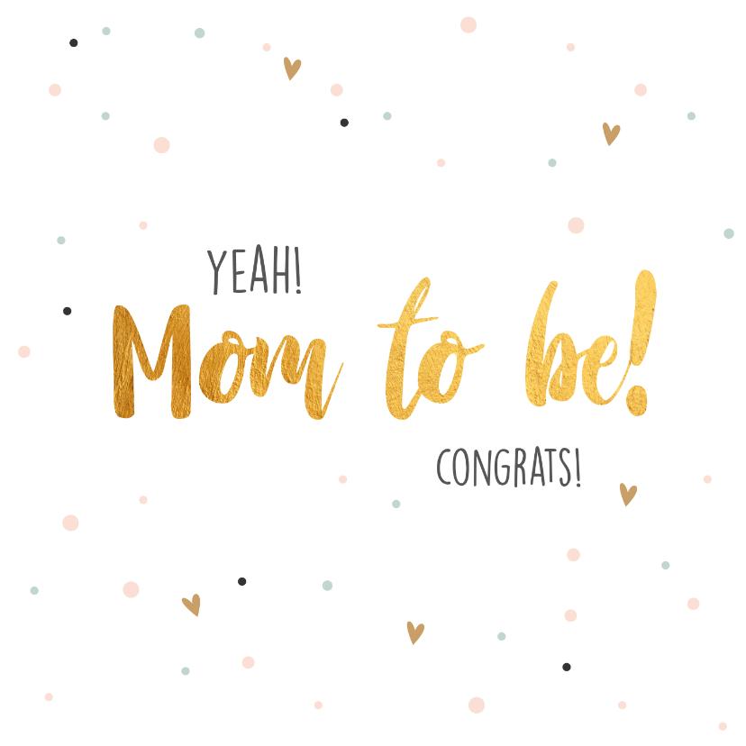 Felicitatiekaarten - Mom to be - zwangerschapskaart