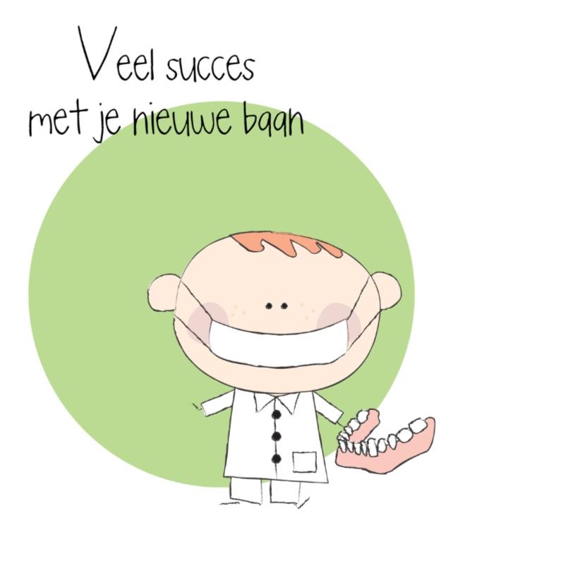 Felicitatiekaarten - Nieuwe baan tandarts