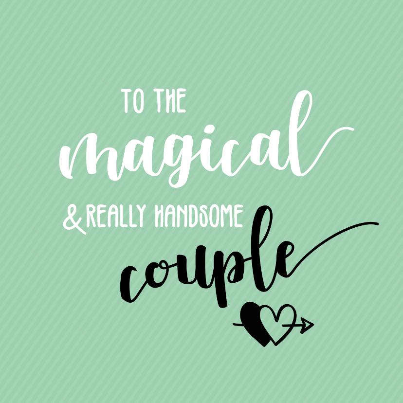 Felicitatiekaarten - To the magical couple - huwelijkskaart