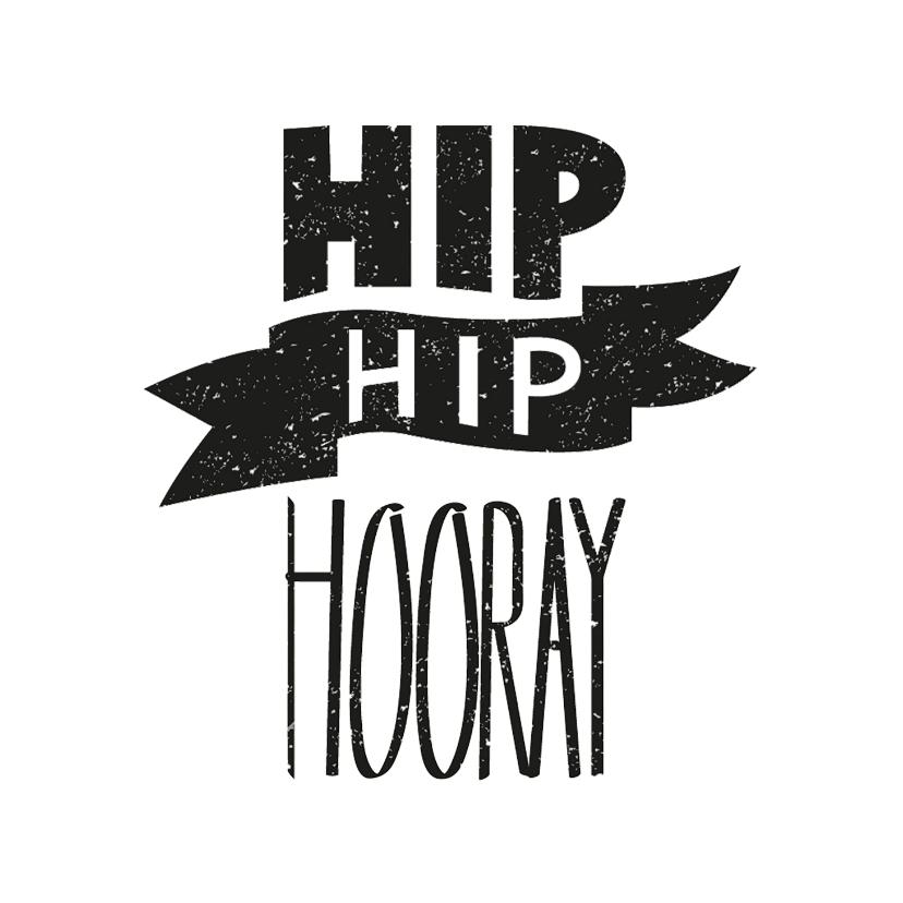 Felicitatiekaarten - Vrolijke Verjaardagskaart- Hip Hip Hooray