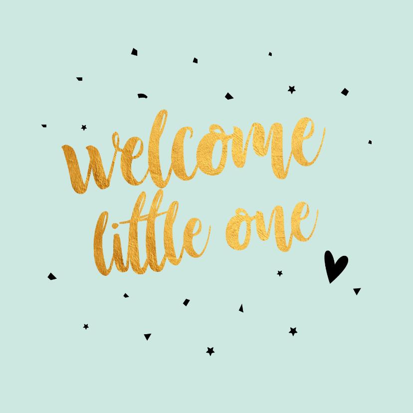 Felicitatiekaarten - Welkom little one - gold felicitatie kaart