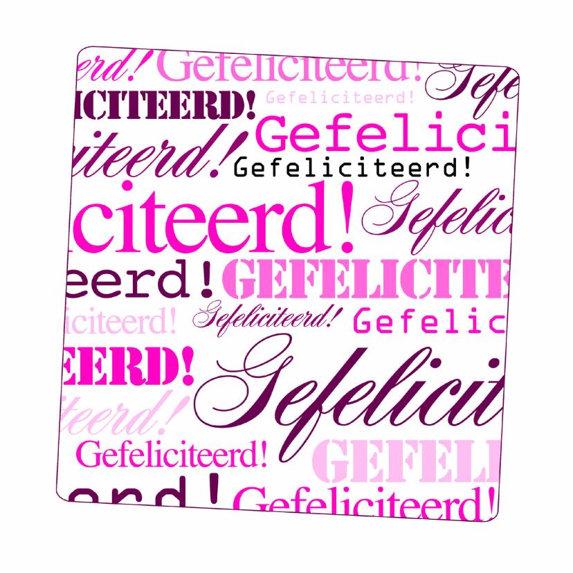 Felicitatiekaarten - Woorden Roze Gefeliciteerd! - BK