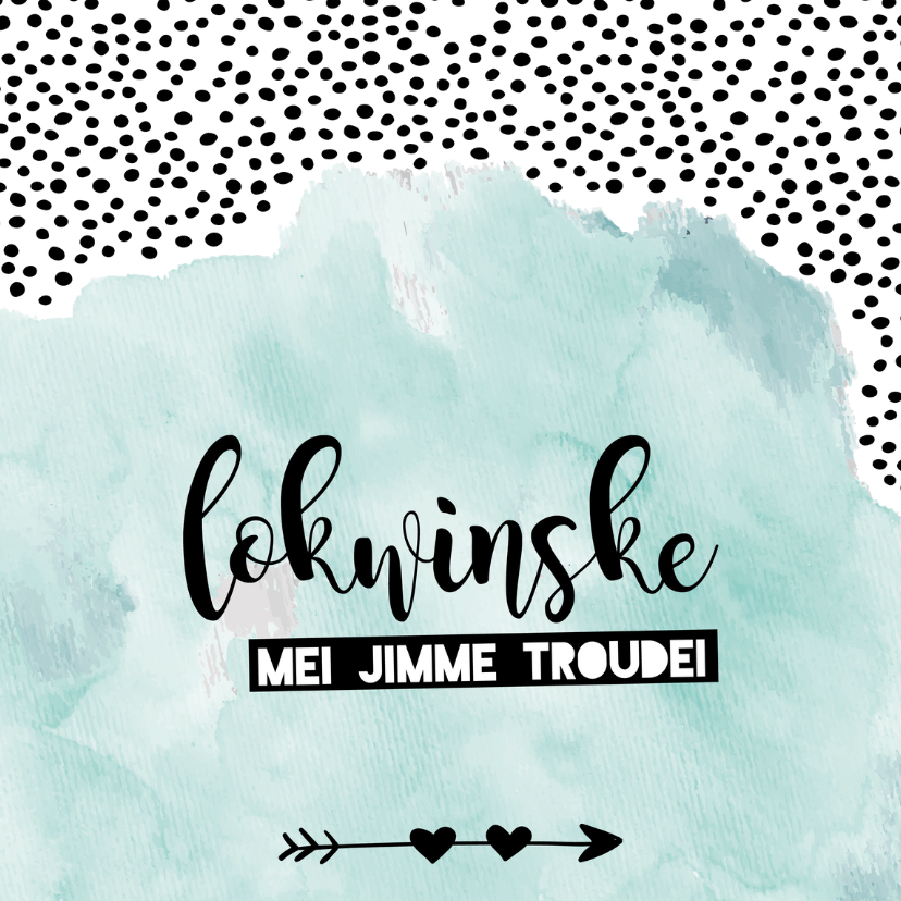 Fryske kaartsjes - Fryske wenskaart 'Lokwinske mei jimme troudei'