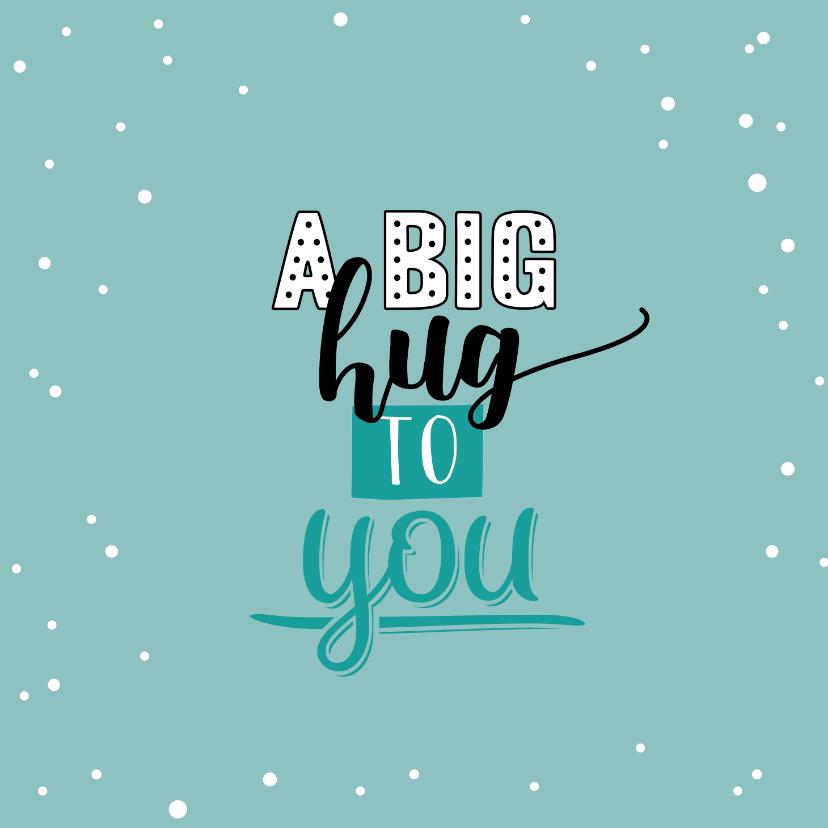 Geslaagd kaarten - A big hug to you - herkansing