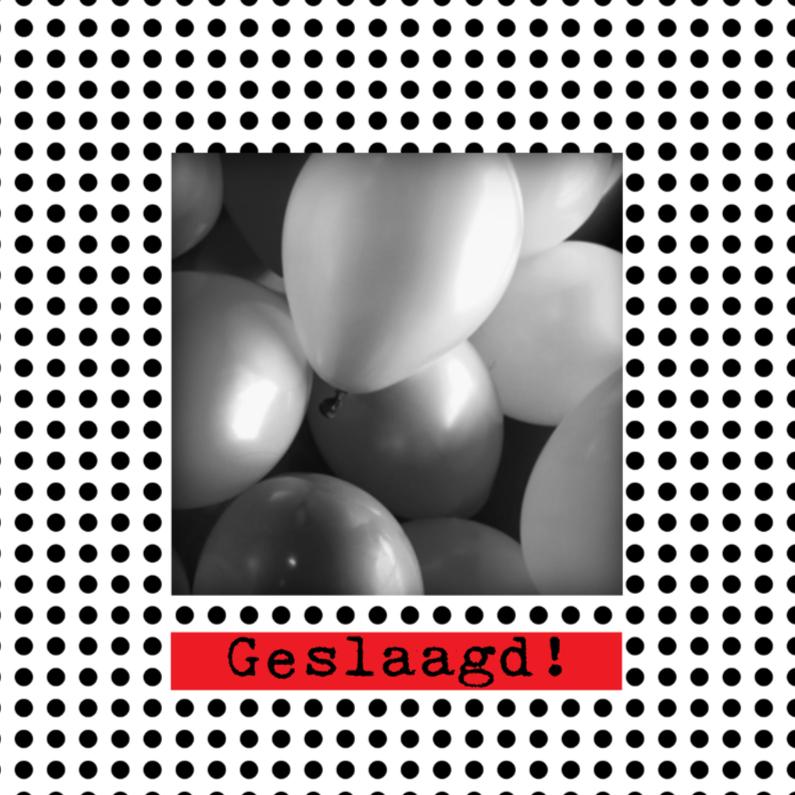 Geslaagd kaarten - Ballonnen Geslaagd