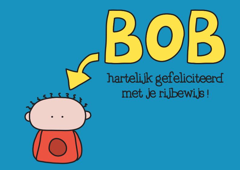 Geslaagd kaarten - Felicitatie Rijbewijs Bob