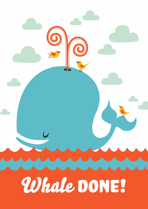 Geslaagd kaarten - Geslaagd kaart whale done!