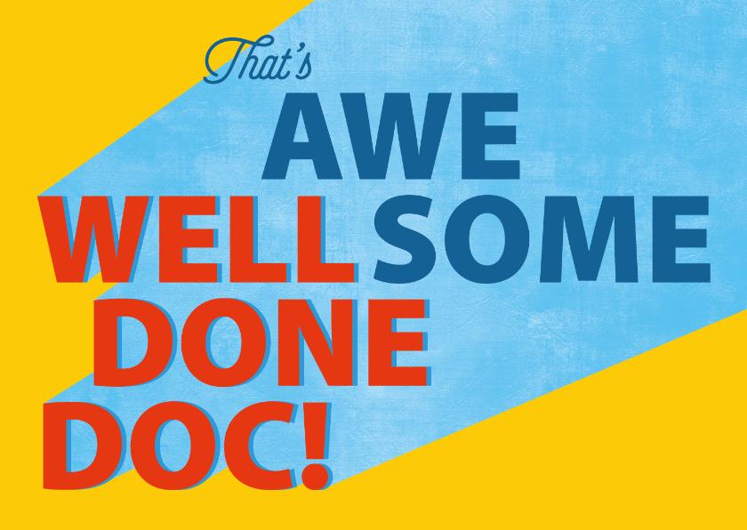 Geslaagd kaarten - PhD felicitatie kaart - Well Done Doc!
