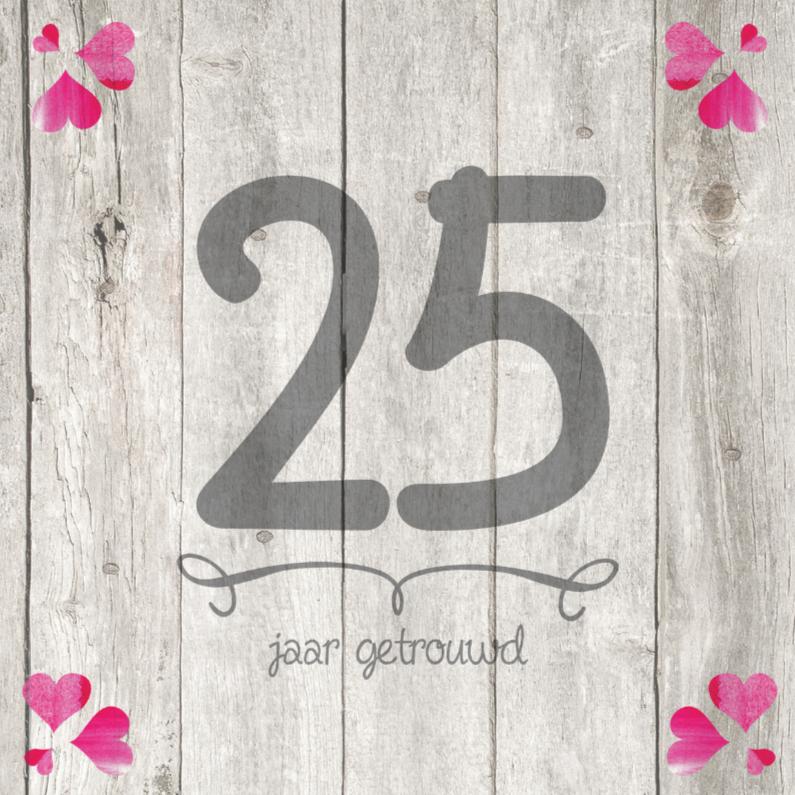 Jubileumkaarten - 25 jaar huwelijk getal hout