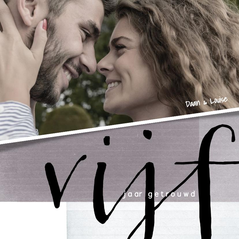 Jubileumkaarten - Jubileumkaart 5 jaar getrouwd met foto en leuke typografie