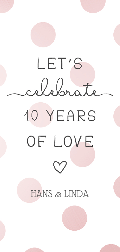 Jubileumkaarten - Jubileumkaart 'Let's celebrate 10 years of love' met stippen