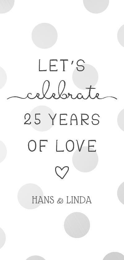 Jubileumkaarten - Jubileumkaart 'Let's celebrate 25 years of love' met stippen