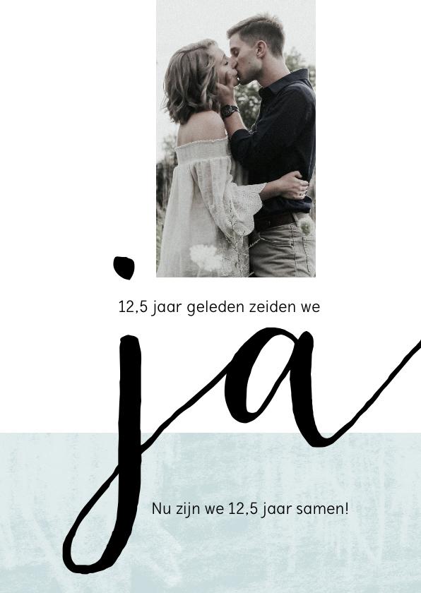 Jubileumkaarten - Jubileumkaart modern 12,5 jaar huwelijk 'ja'