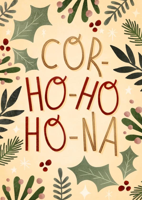 Kerstkaarten - Grappige kerstkaart cor-ho-ho-ho-na met kersttakjes kader
