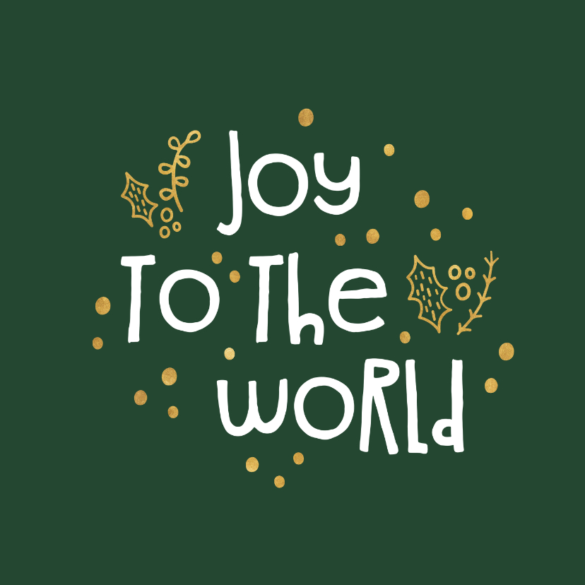 Kerstkaarten - Kerstkaart 'joy to the world' goudlook