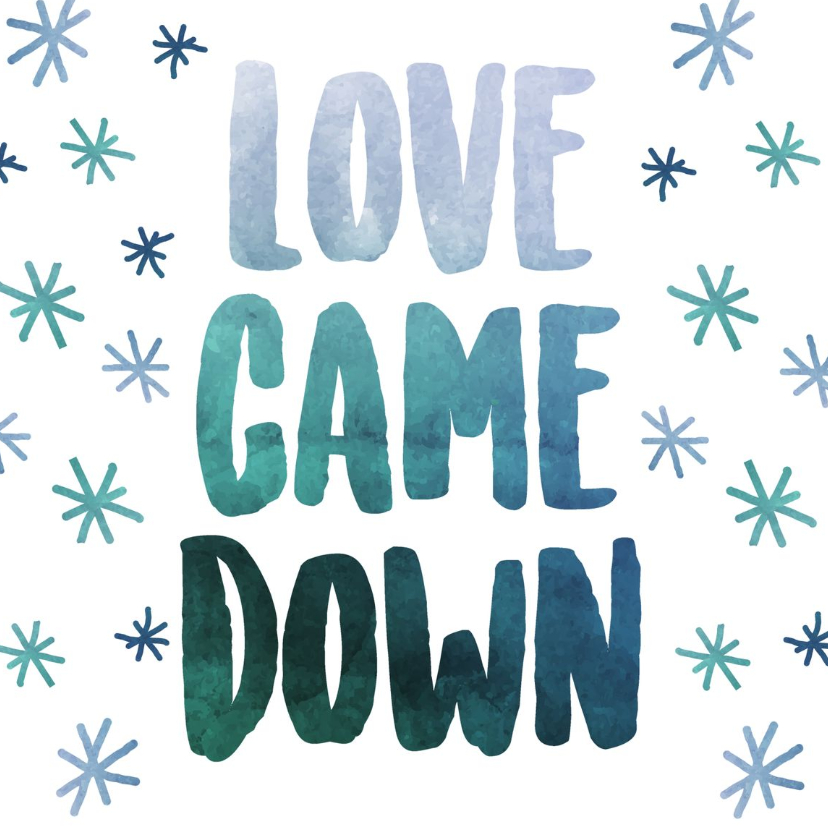 Kerstkaarten - Kerstkaart - Love Came Down