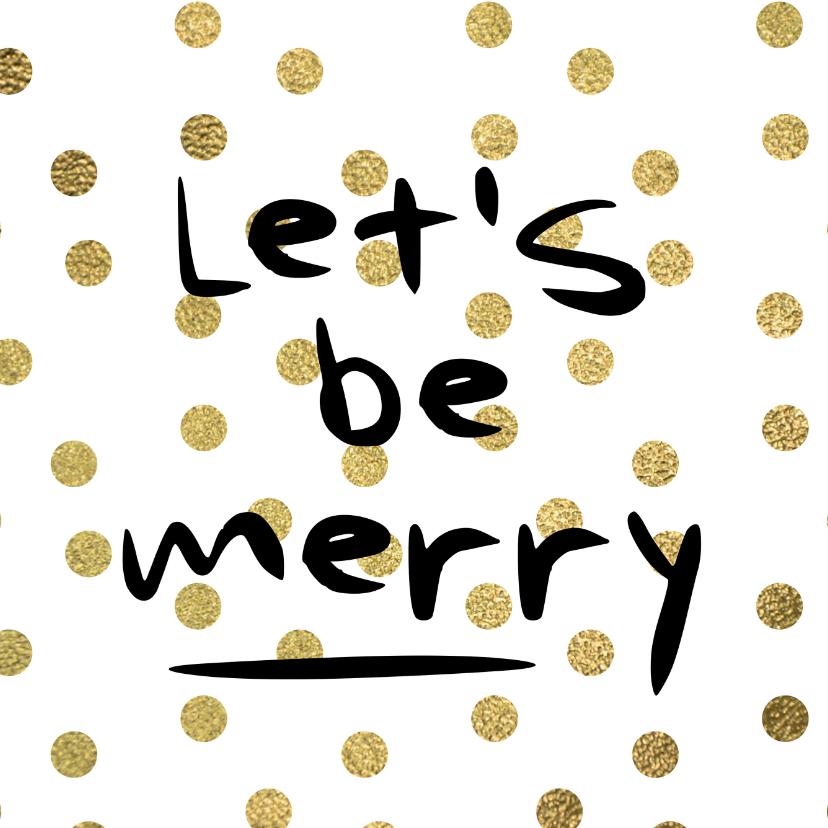 Kerstkaarten - Let's be merry kerstkaart stippen goudfolie