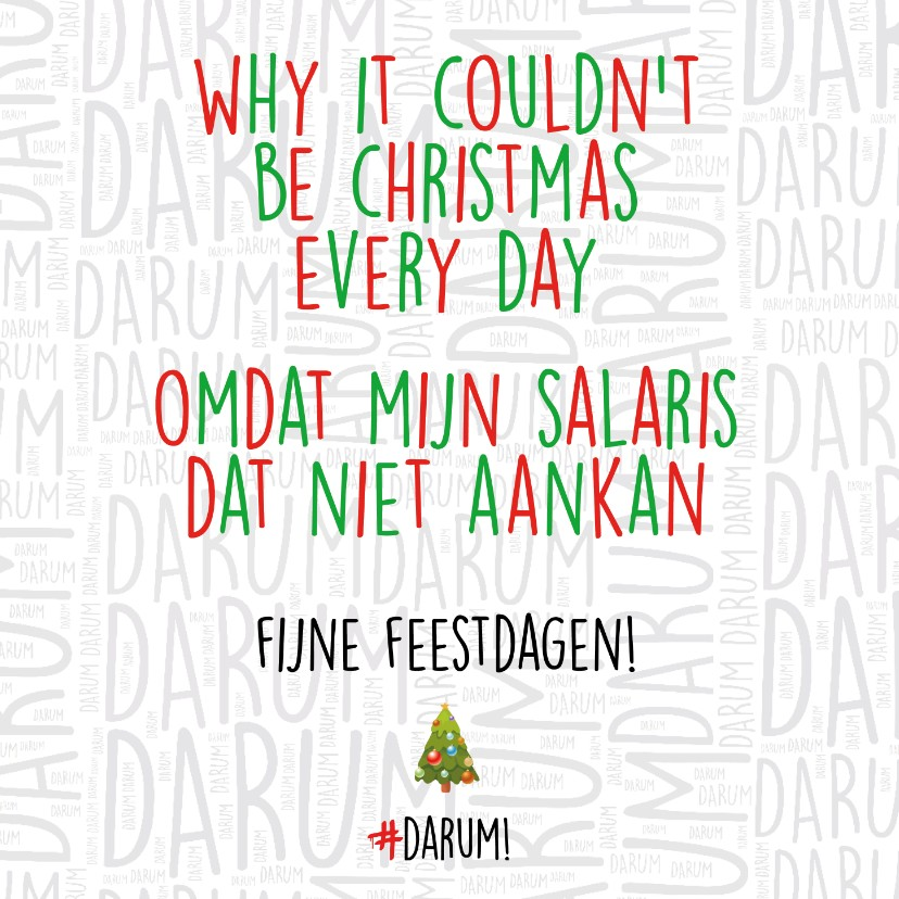 Kerstkaarten - Why it couldn't be christmas every day...