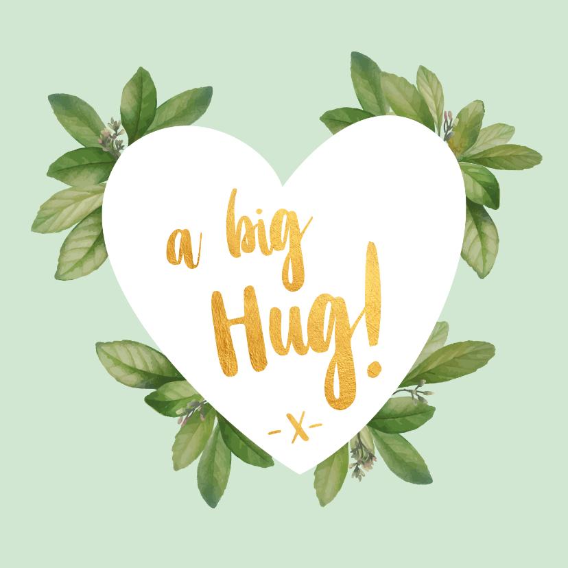 Liefde kaarten - A big hug - botanische liefdekaart
