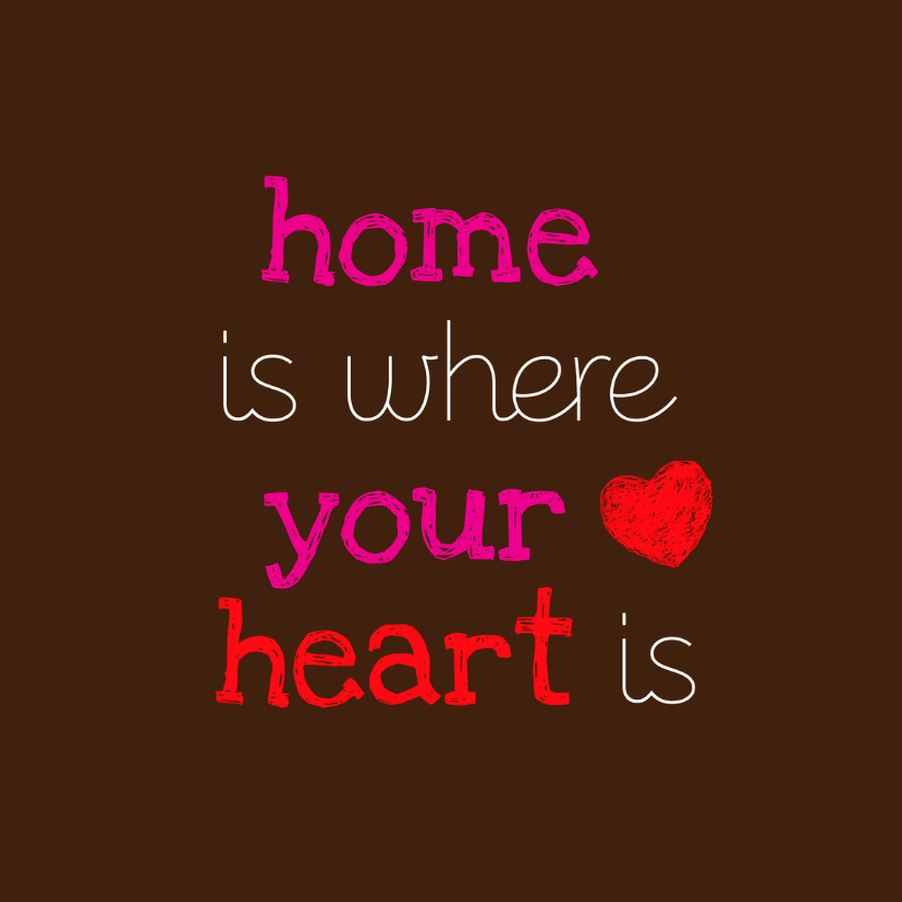 Liefde kaarten - Home is where your heart is 1