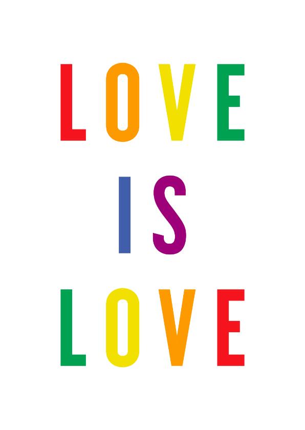 Liefde kaarten - Liefde kaart love is love regenboogkleuren