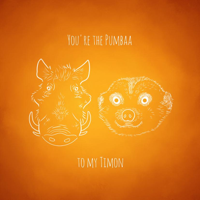"Liefde kaarten - Liefde kaart ""You're the Pumbaa to my Timon"""