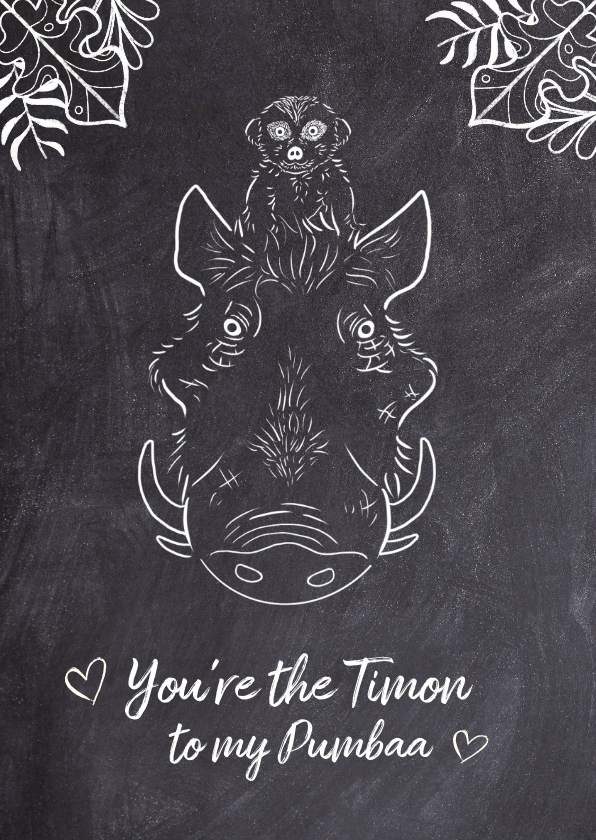 "Liefde kaarten - Liefde kaart ""You're the Timon to my Pumbaa"""