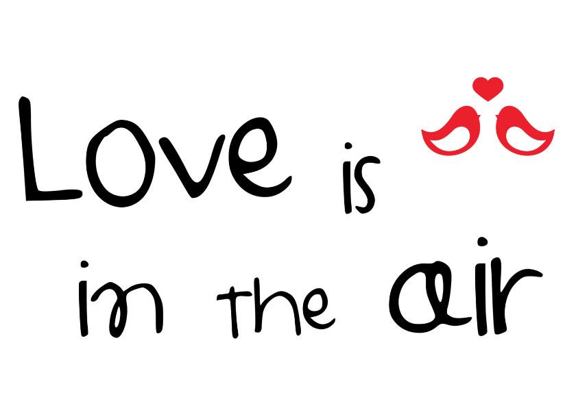 Liefde kaarten - Liefde - Love is in the air..