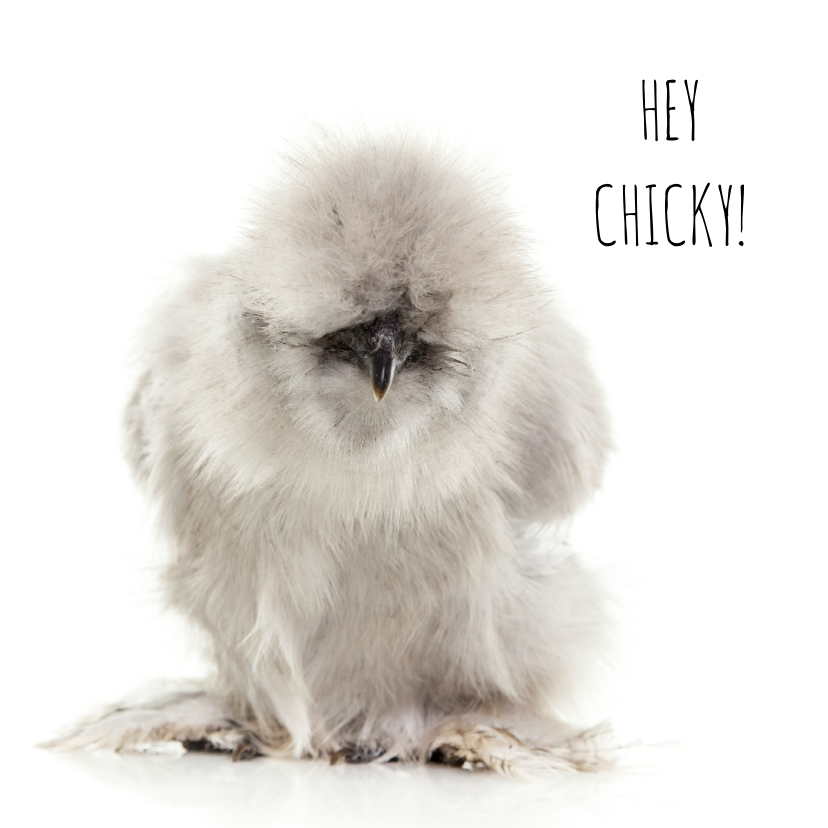 Liefde kaarten - Liefdekaart - Hey Chicky