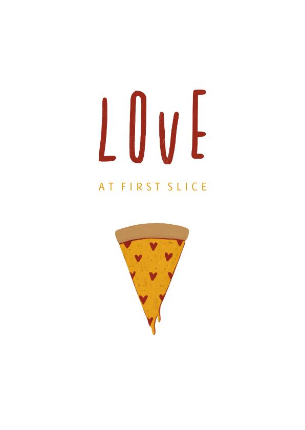 Liefde kaarten - Liefdekaart love at first slice pizza met hartjes