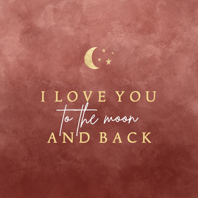 Liefde kaarten - Stijlvolle liefde kaart I love you to the moon and back