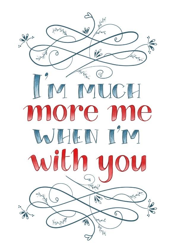Liefde kaarten - Valentijnskaart I'm much more me