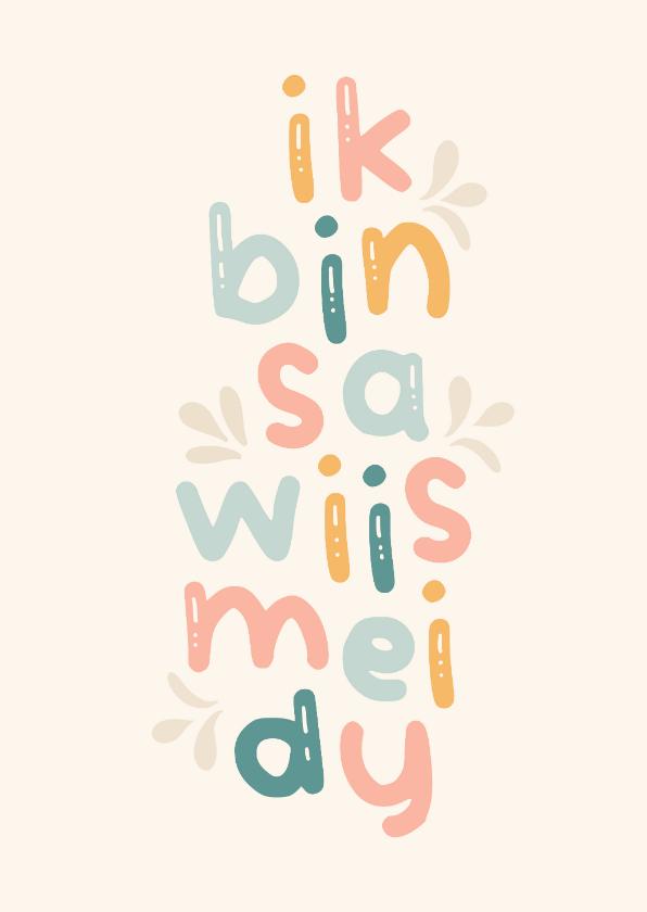 Moederdag kaarten - Friese moederdagkaart 'ik bin sa wiis mei dy'