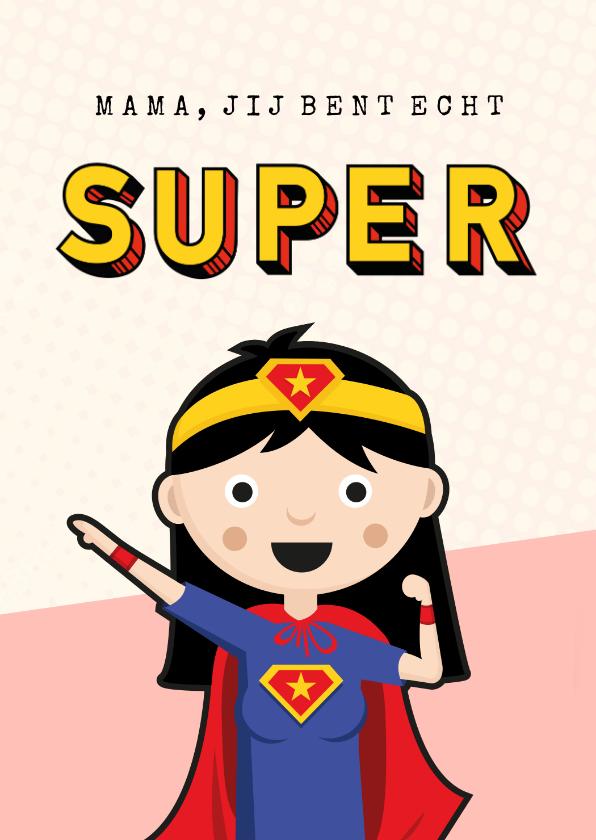 Moederdag kaarten - Grappige moederdagkaart - moeder als superheld wonder woman