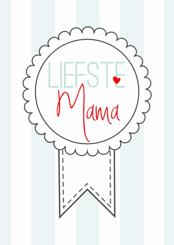 Moederdag kaarten - Liefste Mama Rozet