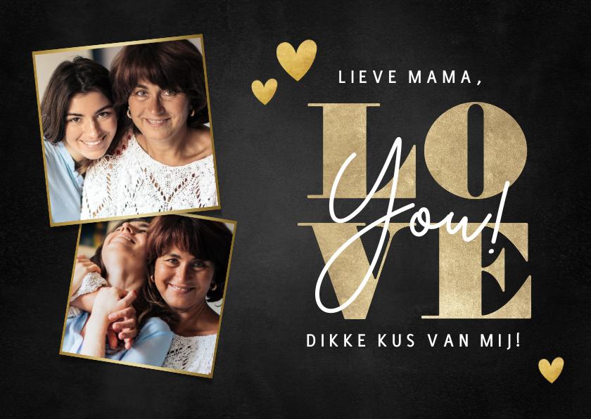 Moederdag kaarten - Lieve moederdag kaart goudlook I love you en foto's