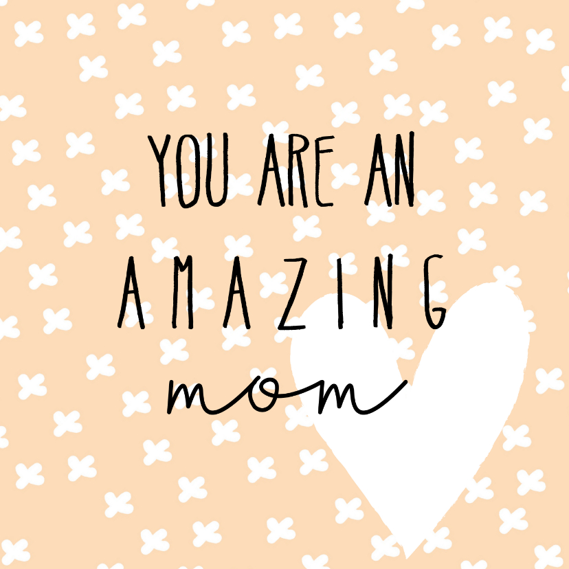 Moederdag kaarten - Moederdag   Amazing mom