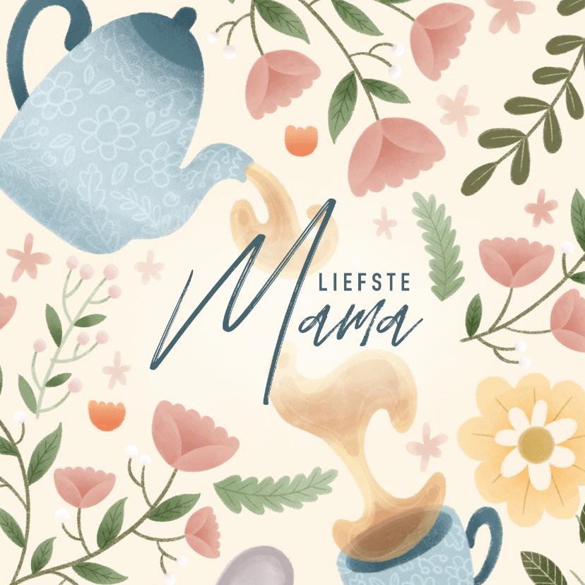 Moederdag kaarten - Moederdag kaart liefste mama thee, bloemen en takjes
