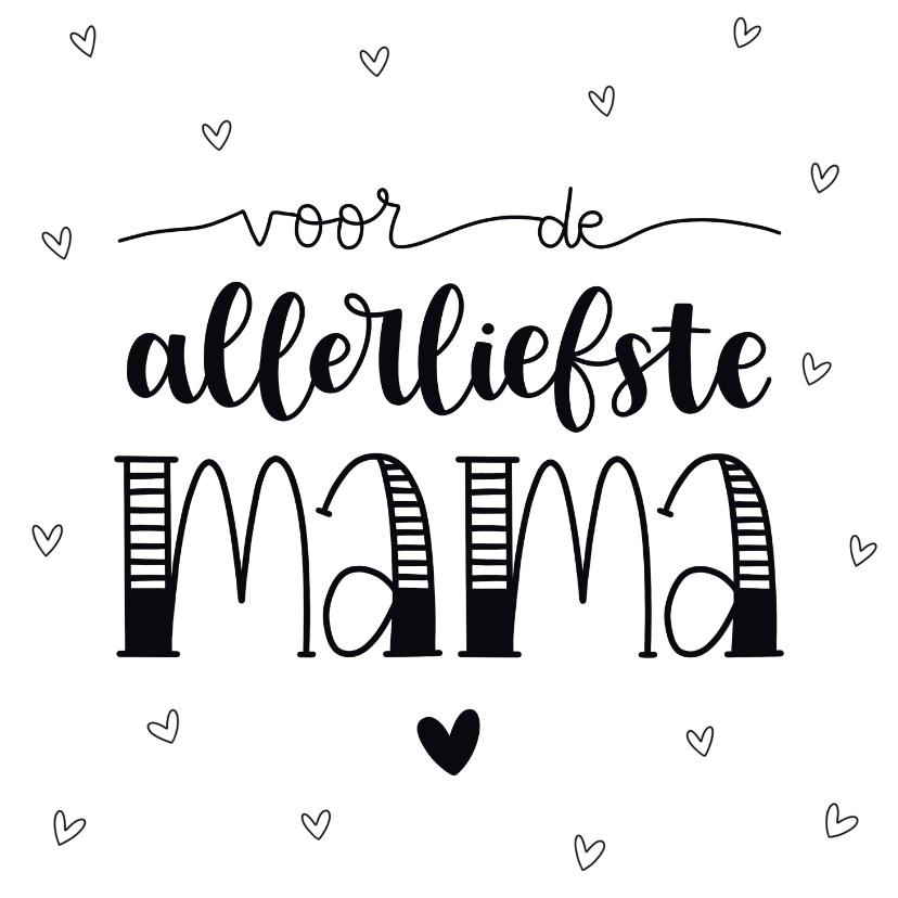 Moederdag kaarten - Moederdag kaart - Voor de allerliefste mama