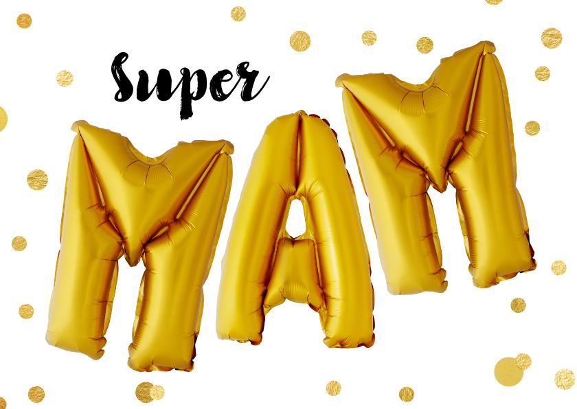 Moederdag kaarten - Moederdag Super Mam ballonnen goud