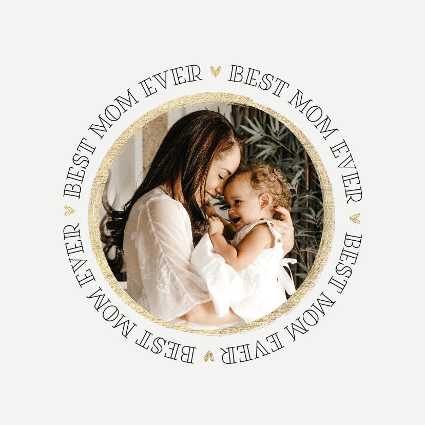 Moederdag kaarten - Moederdagkaart best mom ever foto eerste moederdag goud hart