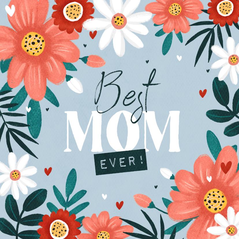 Moederdag kaarten - Moederdagkaart bloemen hartjes fleurig foto best mom ever