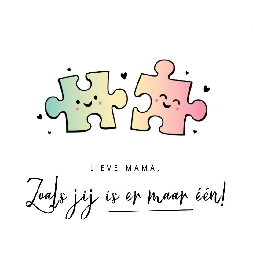 Moederdag kaarten - Moederdagkaart grappig met puzzelstukjes - is er maar een!