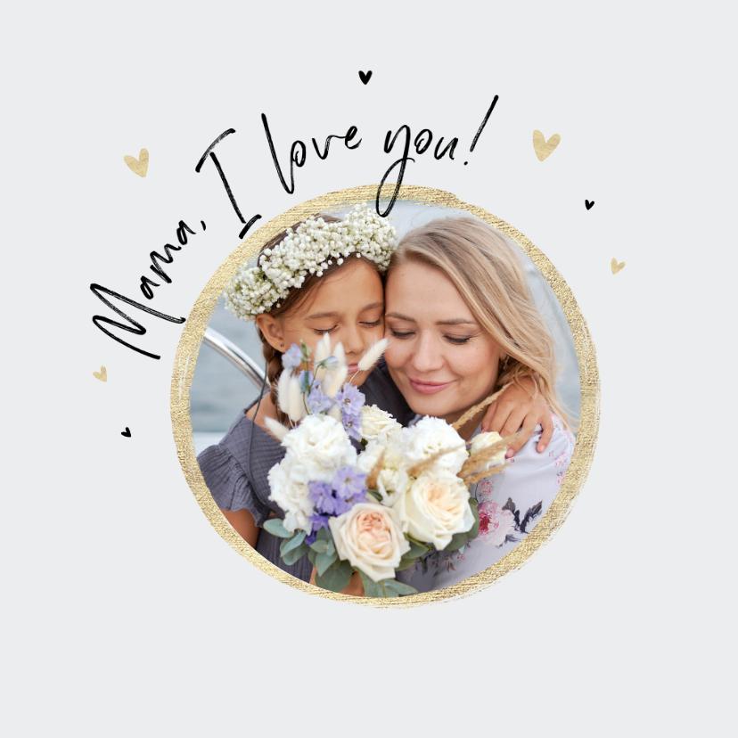 Moederdag kaarten - Moederdagkaart mama i love you goud hartjes foto