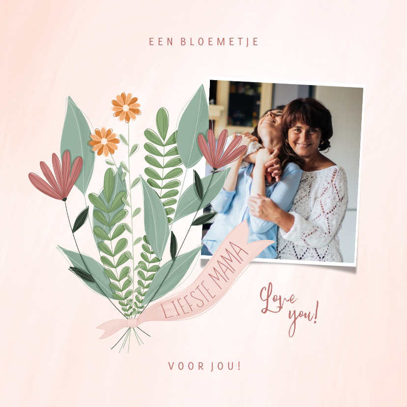 Moederdag kaarten - Moederdagkaart met foto en een bloemetje voor jou
