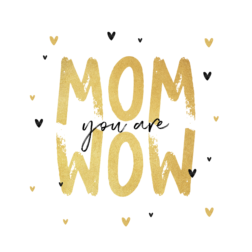 Moederdag kaarten - Moederdagkaart mom wow liefde hartjes goud