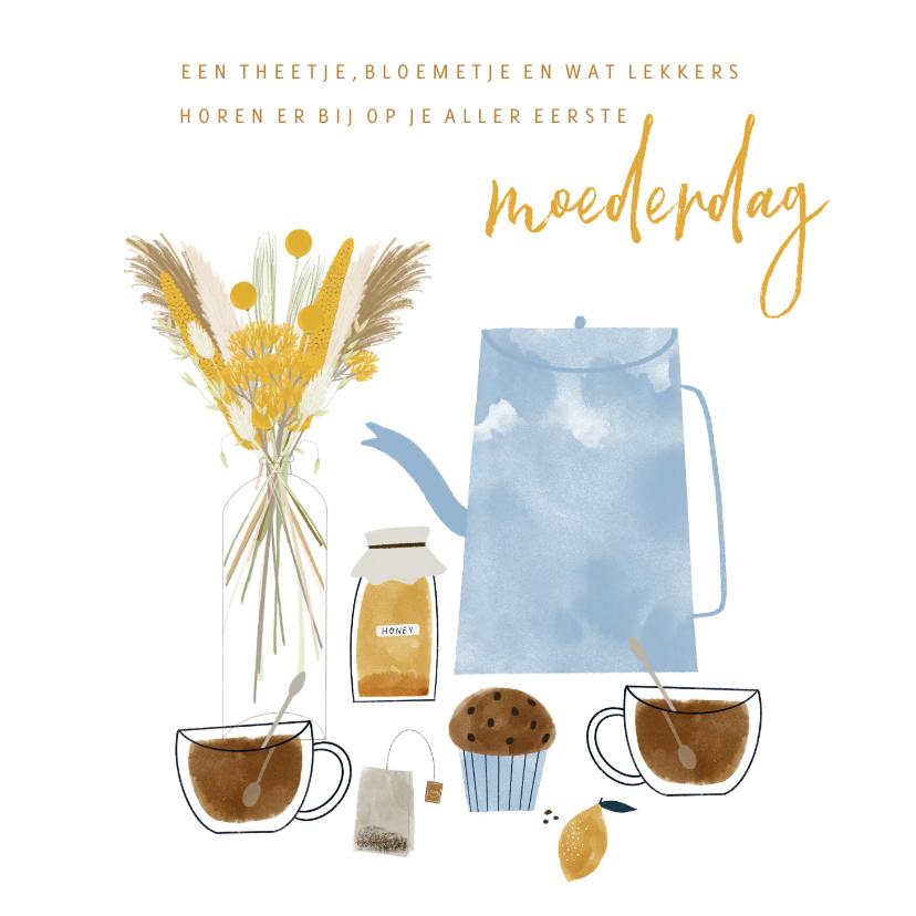 Moederdag kaarten - Moederdagkaart thee, bloemen allereerste moederdag