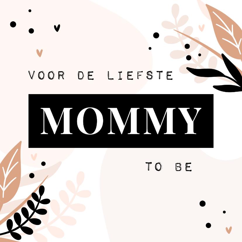Moederdag kaarten - Moederdagkaart voor de liefste mommy to be met blaadjes